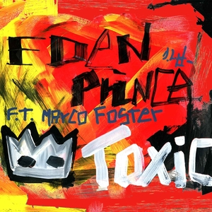 EDEN PRINCE feat MARCO FOSTER - Toxic
