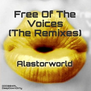 ALASTORWORLD - Free Of The Voices (The Remixes)