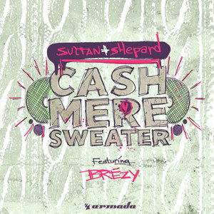 SULTAN + SHEPARD feat BREZY - Cashmere Sweater