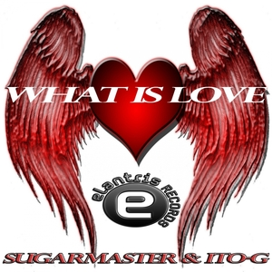 SUGARMASTER/ITO-G - What Is Love