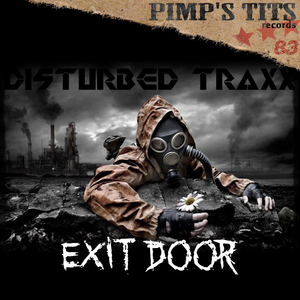 DISTURBED TRAXX - Exit Doors