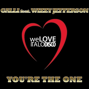 GALLI feat WIZZY JEFFERSON - You're The One (Italo Disco)