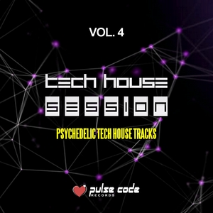 VARIOUS - Tech House Session Vol 4 (Psychedelic Tech House Tracks)
