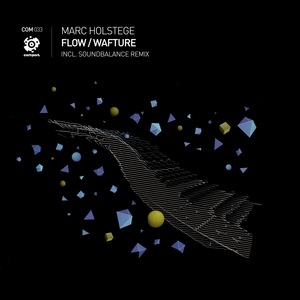 MARC HOLSTEGE - Flow/Wafture