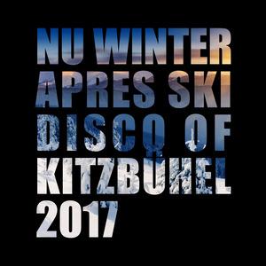 VARIOUS - Nu Winter Apres Ski Disco Of Kitzbahhel 2017