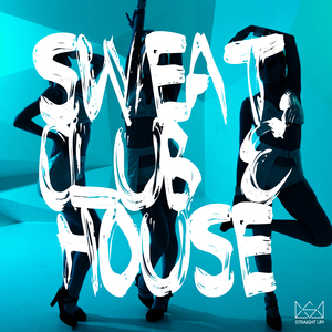 VARIOUS - Sweat, Club & House
