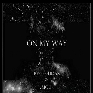 REFLECTIONS - On My Way