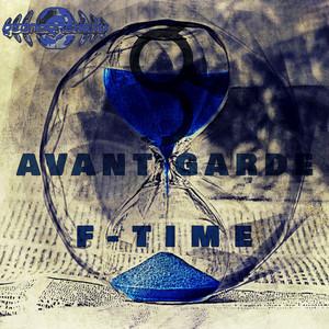 AVANT GARDE - F-Time (Explicit)