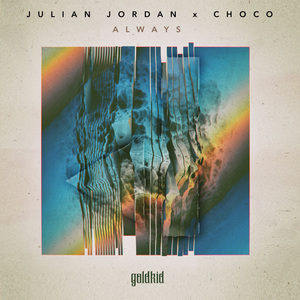 JULIAN JORDAN X CHOCO - Always
