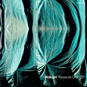 MOKUJIN - Pressure Drop EP