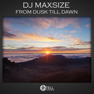DJ MAXSIZE - From Dusk Till Dawn