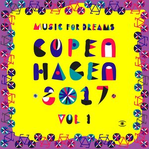 VARIOUS - Music For Dreams Copenhagen 2017 Vol 1