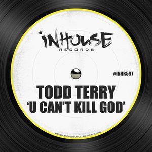TODD TERRY - U Can't Kill God