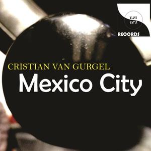 CRISTIAN VAN GURGEL - Mexico City