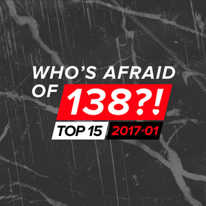 VARIOUS - Who's Afraid Of 138?! Top 15 - 2017-01