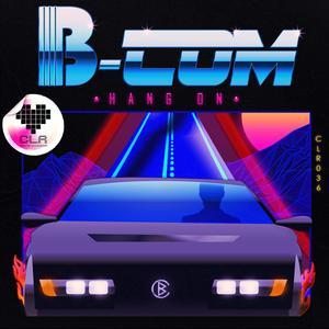 B-COM - Hang On EP