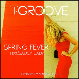 T-GROOVE feat SAUCY LADY - Spring Fever