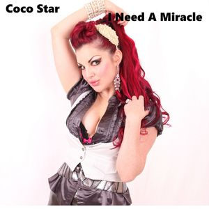 COCO STAR - I Need A Miracle