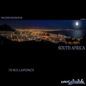 DJ KILLAPUNCH - The Deep Sounds Of South Africa