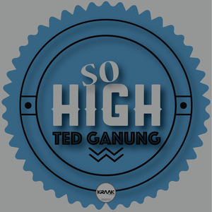 TED GANUNG - So High