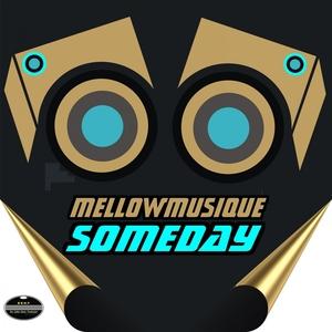 MELLOWMUSIQUE - Someday