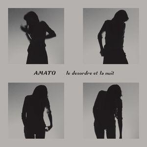 AMATO - Le Desordre Et La Nuit