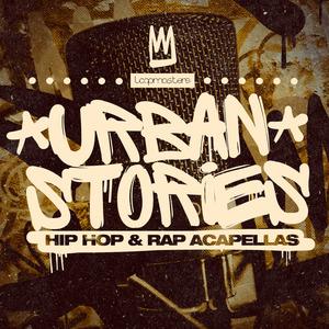 LOOPMASTERS - Urban Stories: Hip Hop & Rap Acapellas (Sample Pack WAV/APPLE)