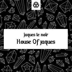 JAQUES LE NOIR - The House Of Jaques