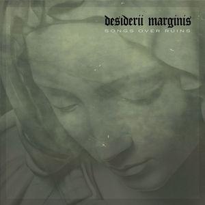 DESIDERII MARGINIS - Songs Over Ruins