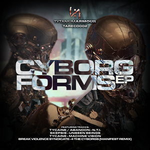 TYCAINE & ABANDON/SKEPSIS/TYCAINE/BREAK VIOLENCE SYNDICATE - Cyborg Forms