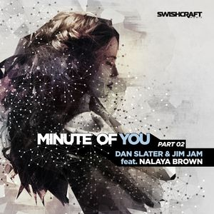 DAN SLATER & JIMJAM - Minute Of You (feat Nalaya Brown) (Part Two)