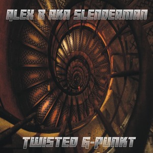 ALEX B aka SLENDERMAN - Twisted G-Punkt