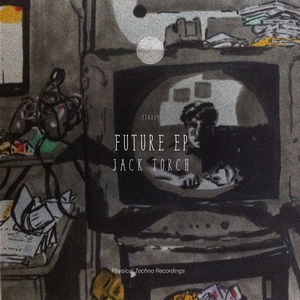JACK TORCH - Future EP