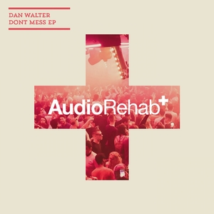DAN WALTER - Don't Mess EP