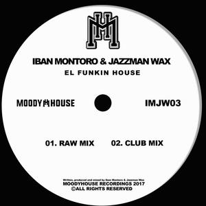 IBAN MONTORO & JAZZMAN WAX - El Funkin House