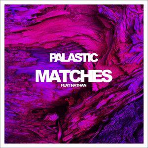 PALASTIC - Matches