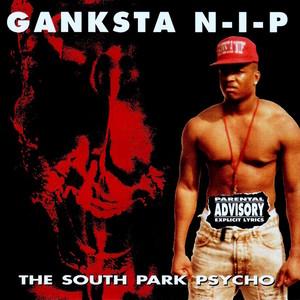 GANKSTA NIP - The South Park Psycho (Explicit)