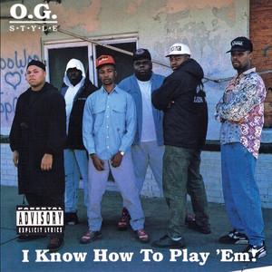 OG STYLE - I Know How To Play aEm (Explicit)