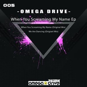 OMEGA DRIVE - When You Screaming My Name EP
