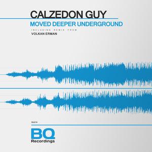 CALZEDON GUY - Moved Deeper Underground