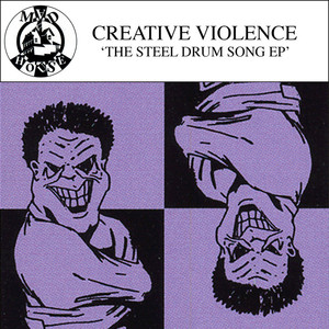 CREATIVE VIOLENCE - The Steel Drum Song EP