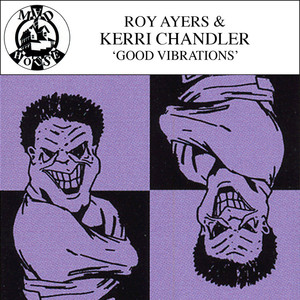 KERRI CHANDLER - Good Vibrations EP