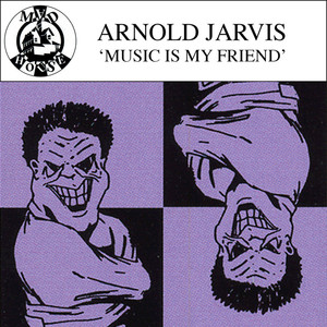 ARNOLD JARVIS - Music Is My Friend (Remixes)