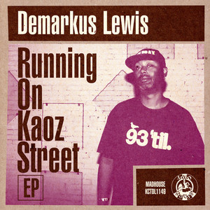 DEMARKUS LEWIS - Running On Kaoz Street