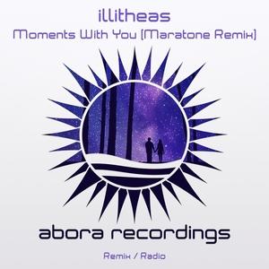 ILLITHEAS - Moments With You (Maratone Remix)