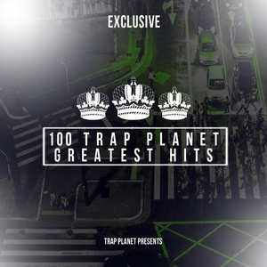 VARIOUS - 100 Trap Planet Greatest Hits