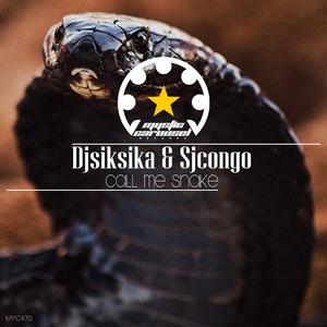 DJSIKSIKA/SJCONGO - Call Me Snake