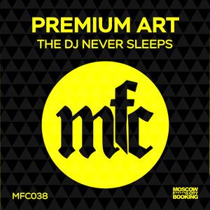 PREMIUM ART - The DJ Never Sleeps