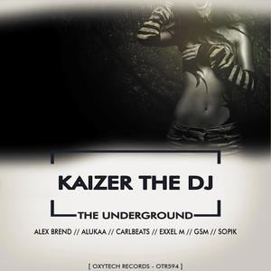 KAIZER THE DJ - The Underground