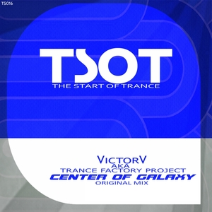 VICTOR v aka TRANCE FACTORY PROJECT - Center Of Galaxy
